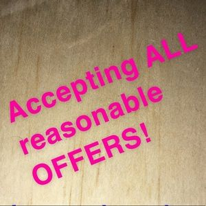 OFFERS (reasonable) ACCEPTED